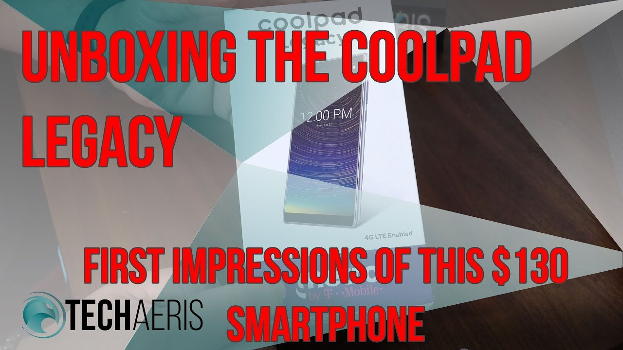 Latest Tech News: Coolpad Legacy Unboxing & First Impressions - Techaeris thumbnail