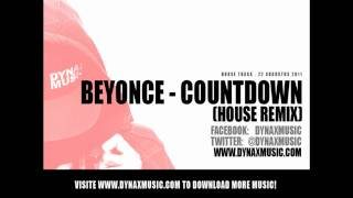 Beyonce - Countdown (House Remix by Dynaxmusic)
