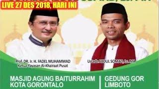 LIVE 27 DESEMBER 2018! Ustadz Abdul Somad Tabligh Akbar Di Masjid Agung Baiturrahim Kota Gorontalo