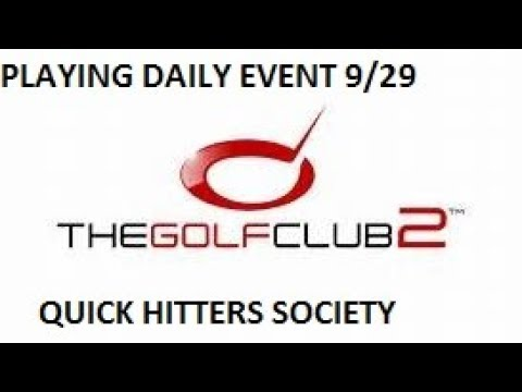 The Golf Club 2. Daily event: Quick Hitters Society