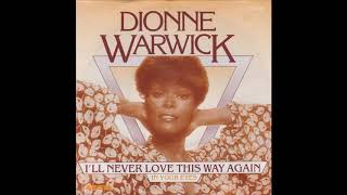 Dionne Warwick - I'll Never Love This Way Again (1979) HQ