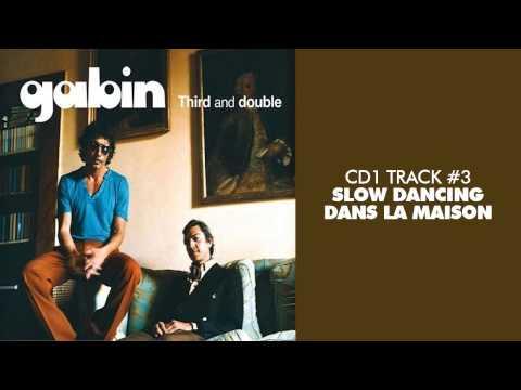 Gabin - Slow Dancing Dans La Maison (feat. Z-Star) - THIRD AND DOUBLE (CD1) #03