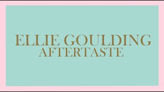 Ellie Goulding - Aftertaste (Audio)