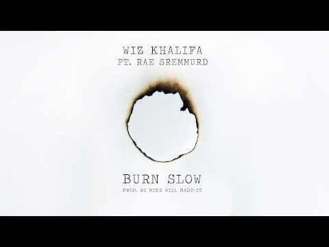 Wiz Khalifa - Burn Slow ft. Rae Sremmurd [Official Audio]