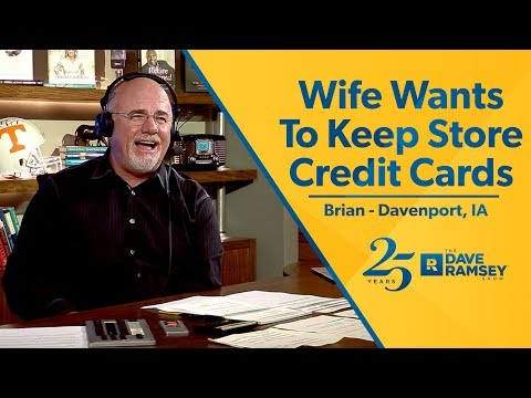 Wife Wants To Keep Store Credit Cards