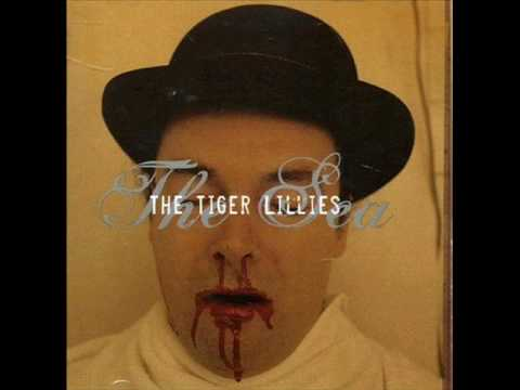 The Tiger Lillies - By The Shore