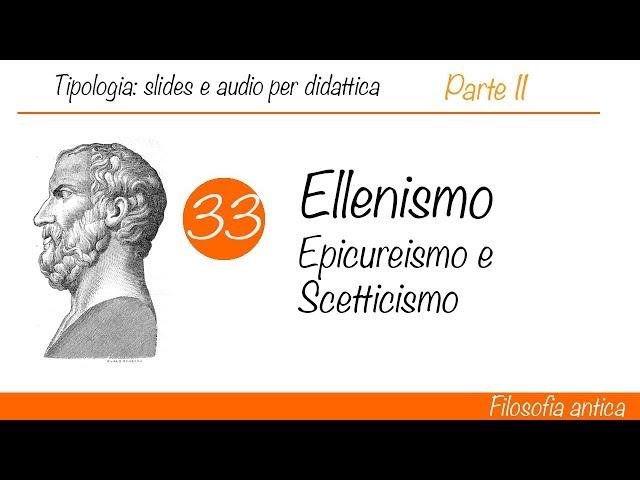 Ellenismo e filosofia in età ellenistica -  Epicureismo e Scetticismo (Parte II)
