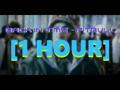 Back In Time - Pitbull [1 Hour Version]