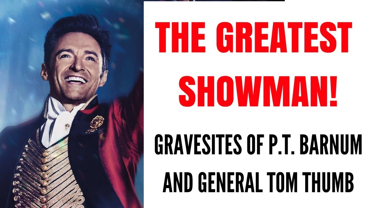 Am 12 The Greatest Showman The Graves Of Barnum And Tom