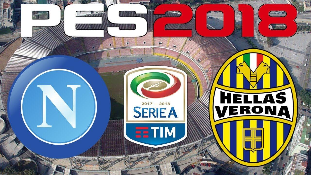 Pes 2018 2017 18 Serie A Napoli Vs Verona Youtube