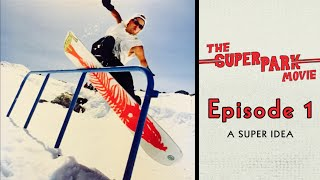 The Superpark Documentary Episode 1: A Super Idea