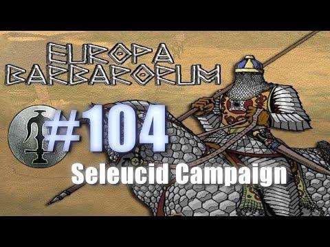 SELEUCID CAMPAIGN - EUROPA BARBARORUM - Rome: Total War #104