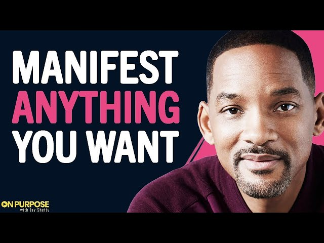 Will Smith ON: Owning Your Truth and Unlocking the Power of Manifestation