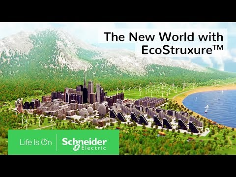 The New World with EcoStruxure: Renewable Energy Sources & Energy Conservation | Schneider Electric
