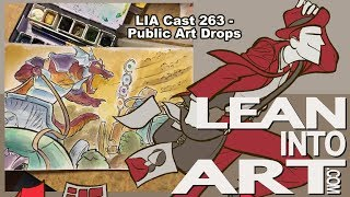 LIA Cast 263 - Public Art Drops