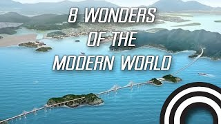 8 Wonders of the Modern World