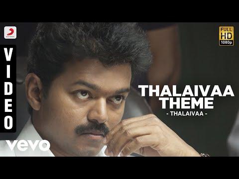 Thalaivaa - Thalaivaa Theme | Vijay