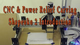 Power Relief Carving and CNC - Introduction to the Shapeoko 2 CNC