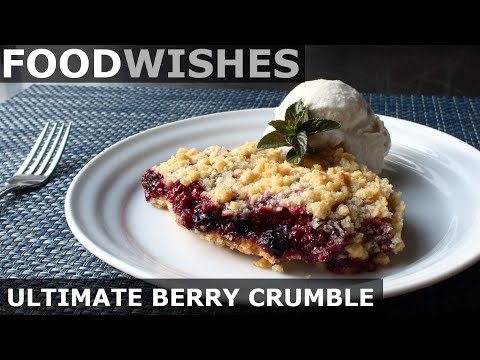 The Ultimate Berry Crumble Food Wishes