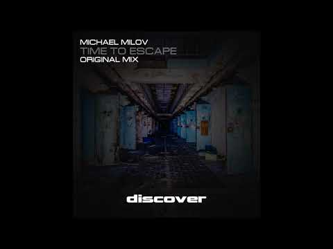 Michael Milov - Time to Escape (Original Mix)