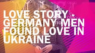 Germany Men Found Love In Ukraine - Ukraine Dating - Beautiful Single Ukrainian and Russian Ladies