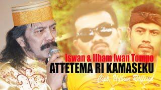 Iswan & Ilham Iwan Tompo - ATTETEMA' RI KAMASEKU MP3