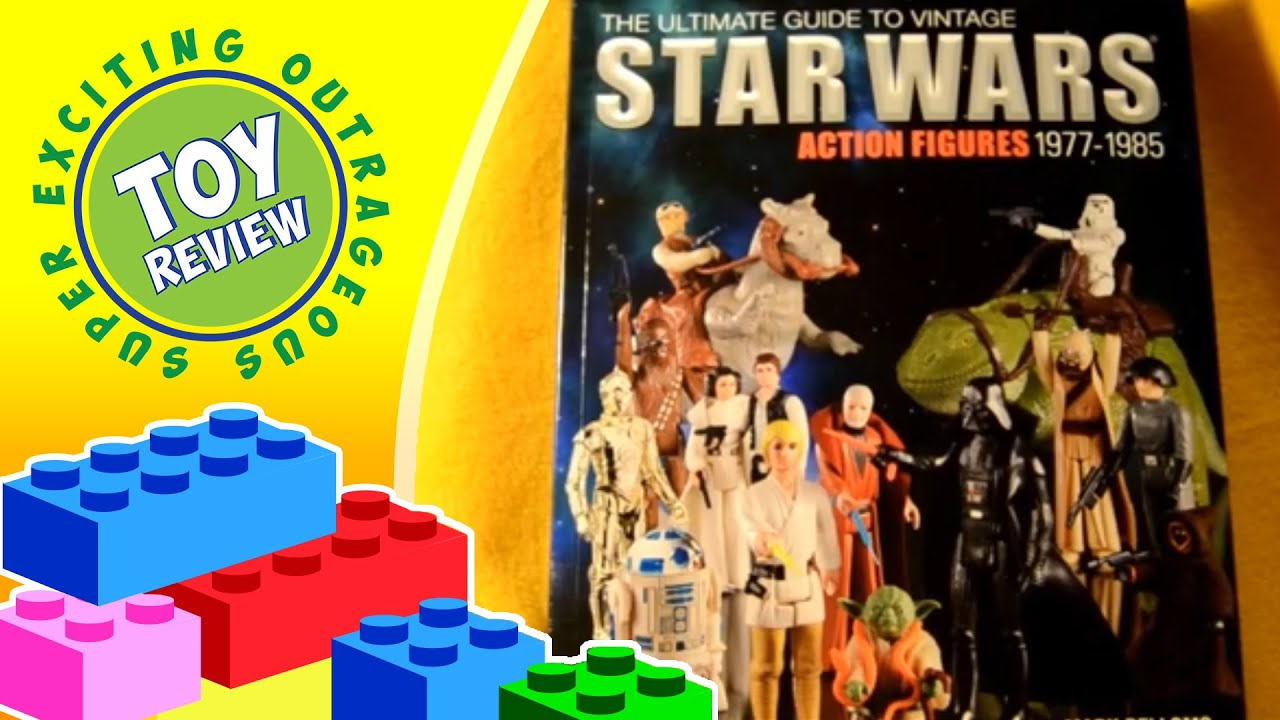 The Ultimate Guide To Star Wars Action Figures 1977-1985