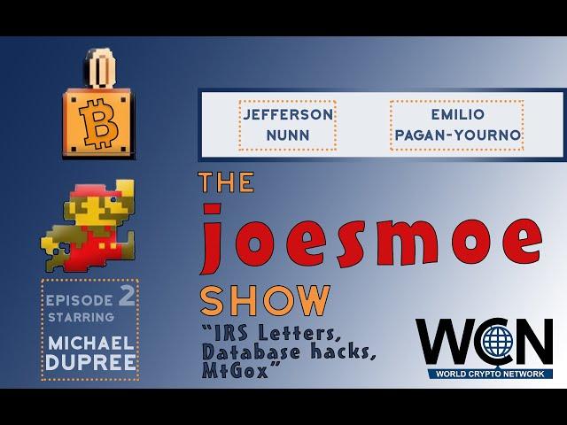 Joesmoe Show - #2 (8/22/19) - IRS Letters, Database hacks, MtGox