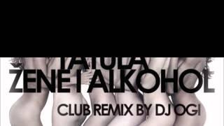 Tatula, KC Blaze & Dj Sinke - Zene i Alkohol (Dj Ogi club remix)