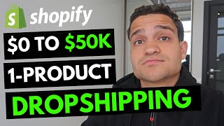 $0 - $50K PER MONTH With One Product Dropshipping: Shopify Dropshipping Case Study for 2020