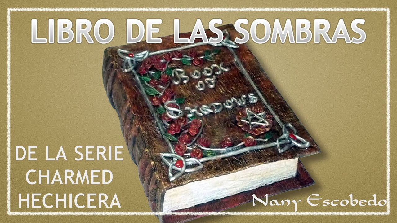 EL LIBRO DE LAS SOMBRAS DE LA SERIE CHARMED O HECHICERAS