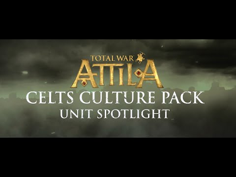 Total War: ATTILA – Unit Spotlight – Celts Culture Pack