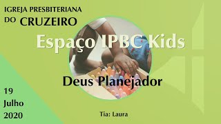 Espaço IPBC Kids - DEUS PLANEJADOR  #EP18