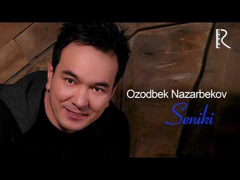 Ozodbek Nazarbekov - Seniki