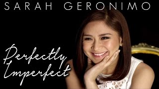 Perfectly Imperfect  (Full Version: Official Music Video) SARAH GERONIMO