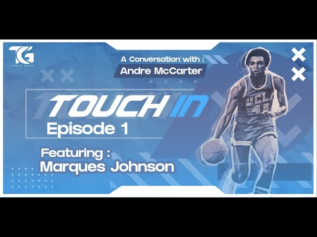 UCLA Legend & NBA Player Andre McCarter ft. Former NBA Star Marques Johnson - Touch In Podcast #1