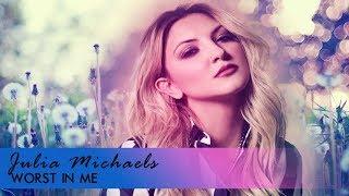 Julia Michaels - Worst In Me (Lyric Video)