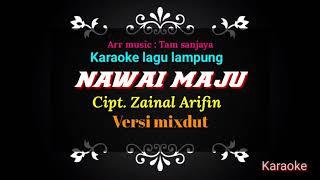 NAWAI MAJU - Karaoke - Cipt. zainal Arifin