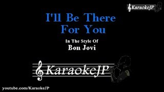 I'll Be There For You (Karaoke) - Bon Jovi