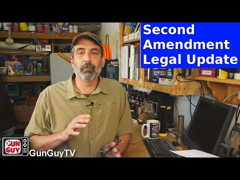 Second Amendment Legal Update