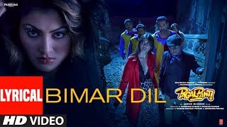 Download Mp3 Lyrical: Bimar Dil | Pagalpanti | Urvashi, John, Arshad, Ileana, Pulkit |asees K
