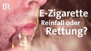 Endlich Nichtraucher: E-Zigarette | Gesünder länger leben | Gut zu wissen | Doku | BR