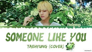 Taehyung 태형 - 'Someone Like You' (Cover) Lyrics |Eng/Kor| #HAPPYVDAY
