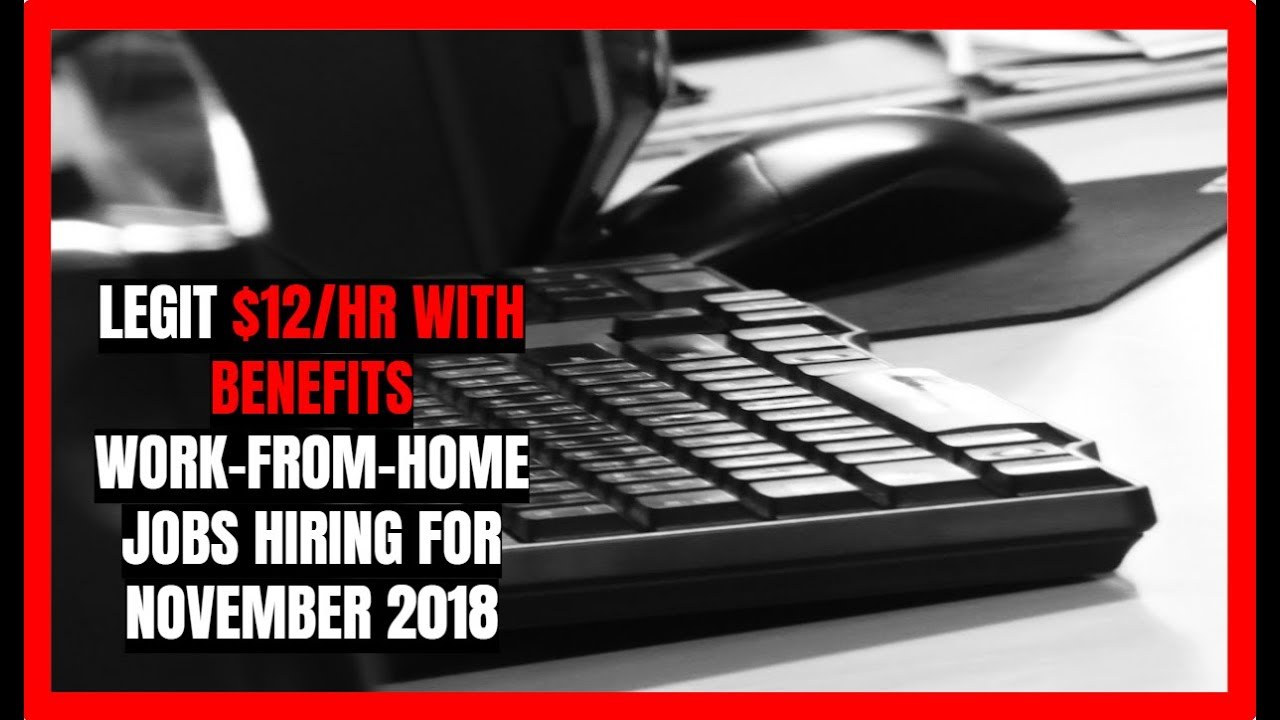 Legit 12 Hr With Benefits Work From Home Jobs Hiring For November 2018
