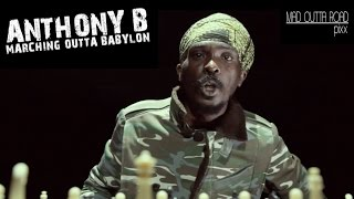 Anthony B - March Outta Babylon [Official Video 2015]