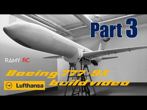 BOEING 777-9x Lufthansa RC airliner build video Part 3