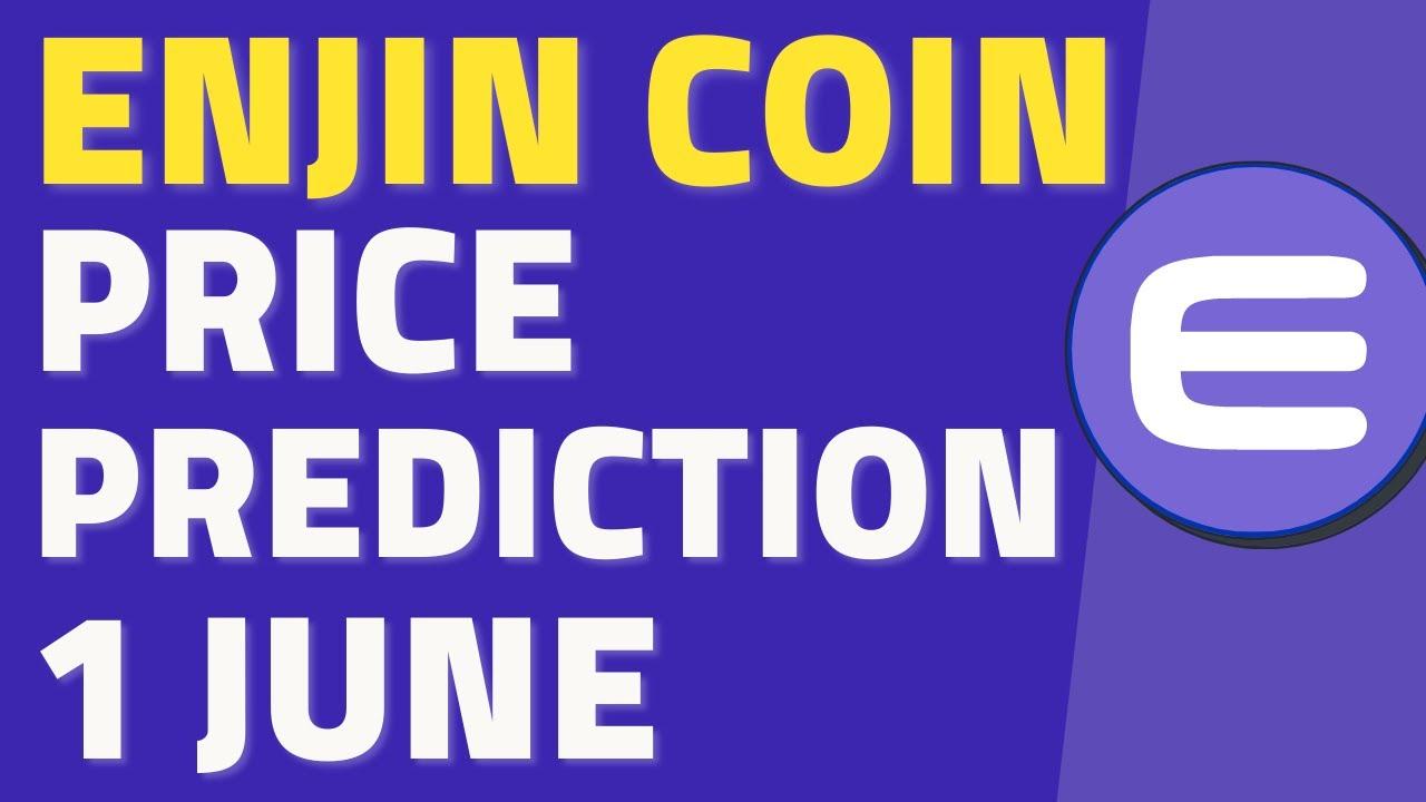 Enjin Coin [ENJ] Price Prediction & Analysis: 1 June