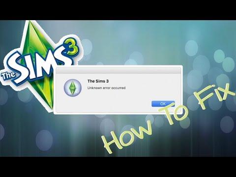 """The Sims 3 - """"Unknown Error Occurred"""" Glitch FIX"""