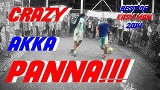 CRAZY AKKA PANNA - BEST OF EASY MAN 2014 Vol.8