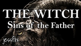The Witch Explained - Sins of the Father